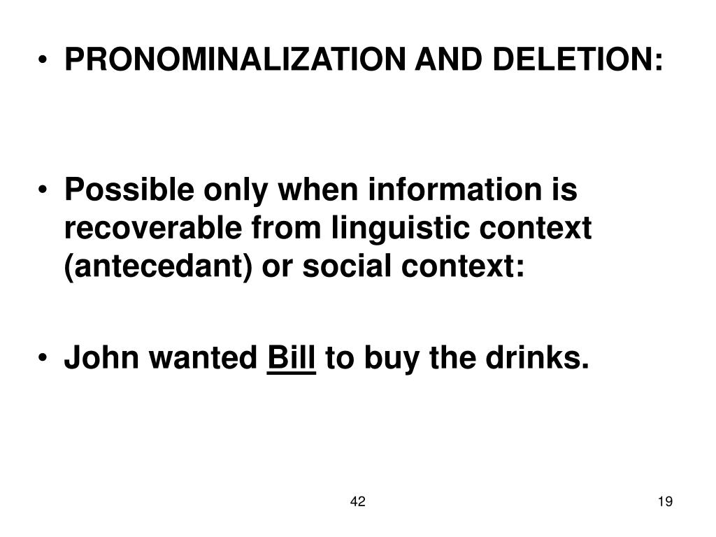 PRONOMINALIZATION AND DELETION: