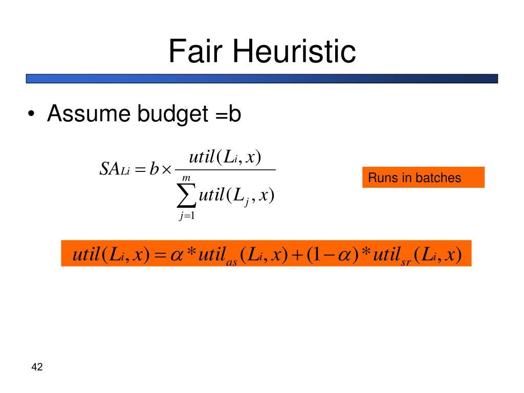Fair Heuristic