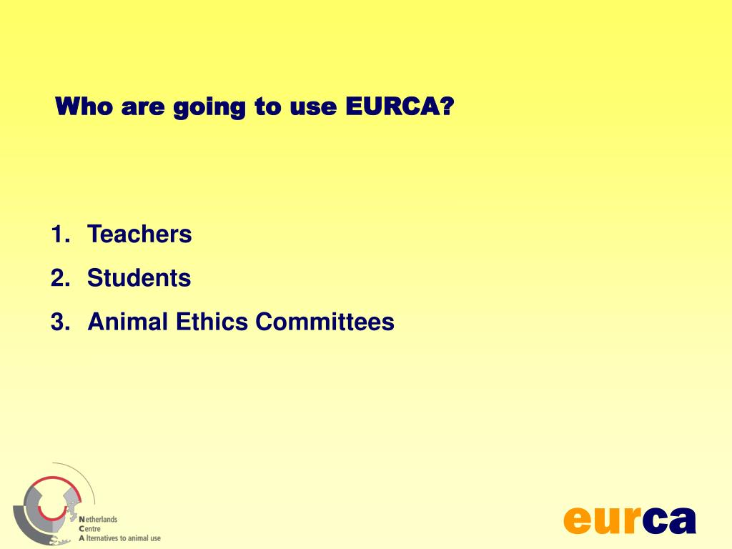 Who are going to use EURCA?