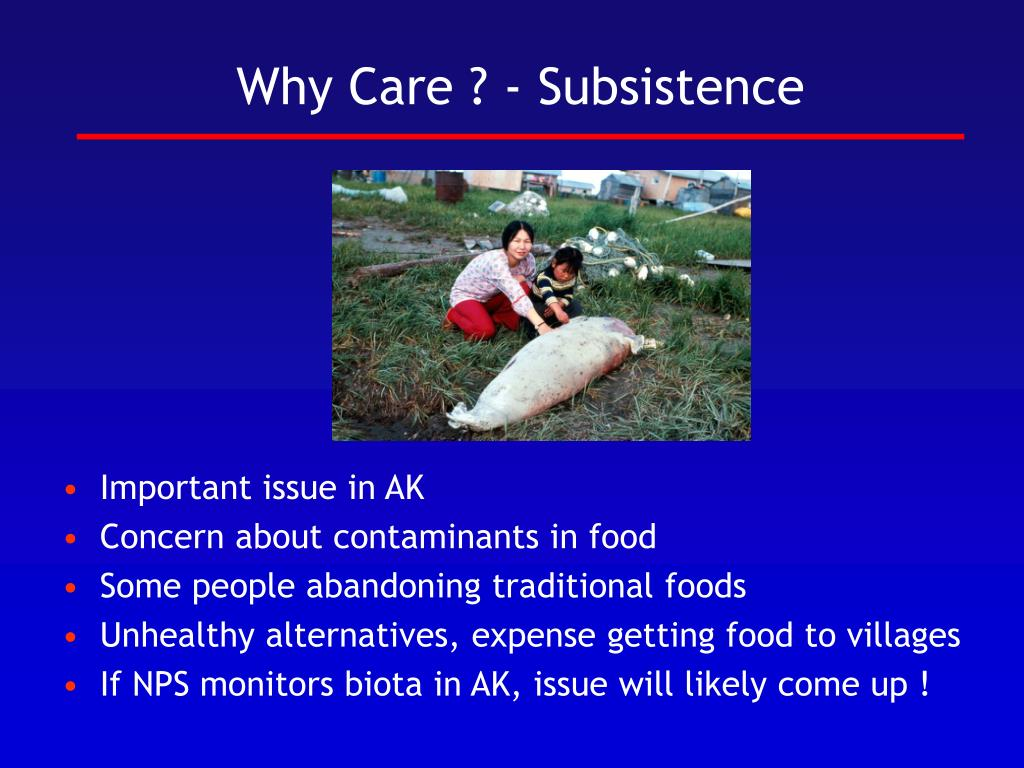 Why Care ? - Subsistence