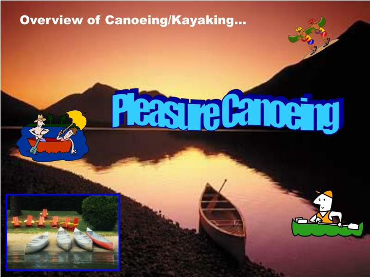 Overview of Canoeing/Kayaking…