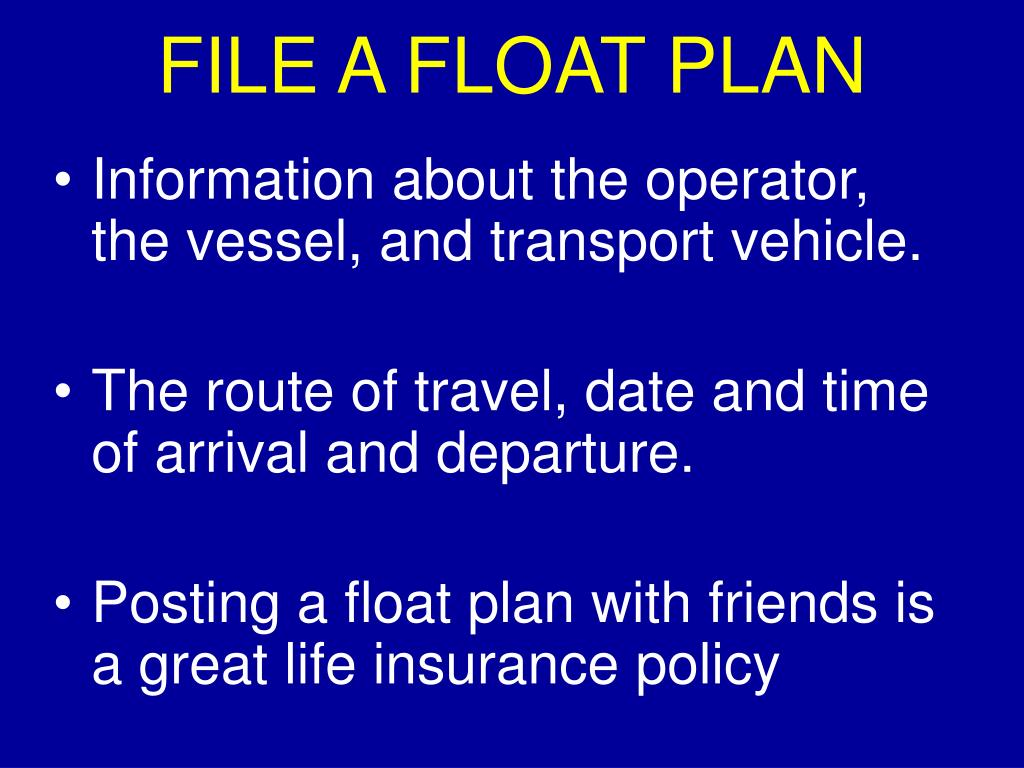 FILE A FLOAT PLAN