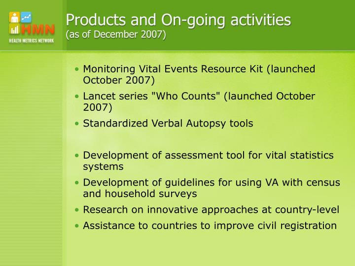 Products and On-going activities