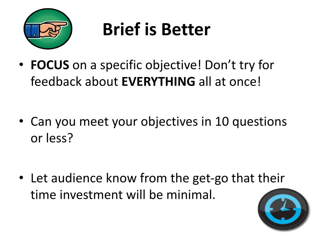 Brief is Better