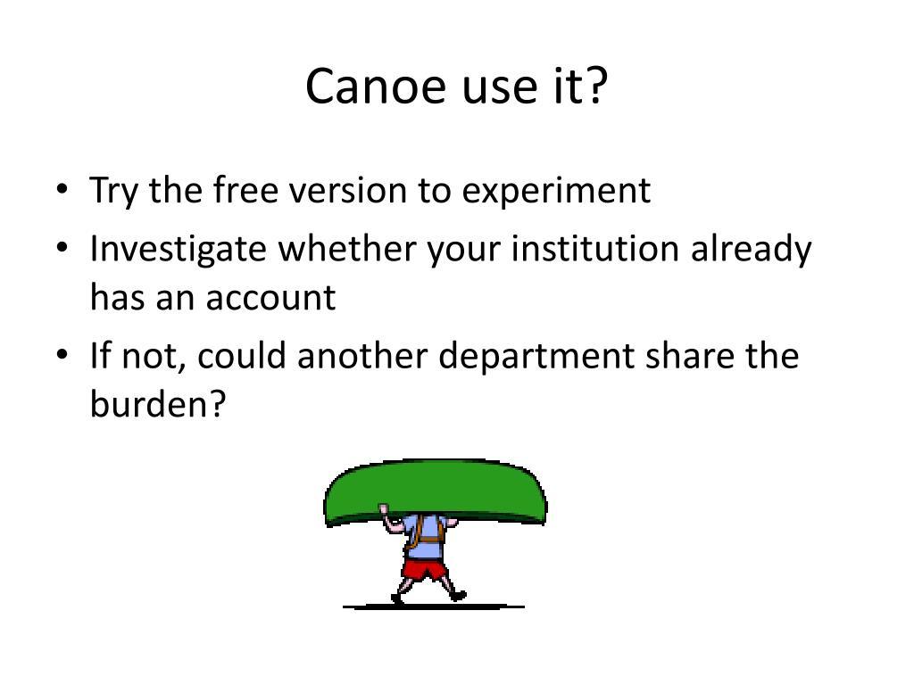 Canoe use it?