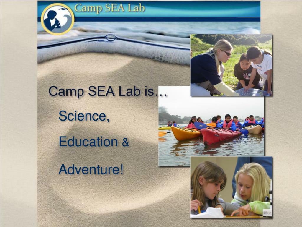 Camp SEA Lab is…