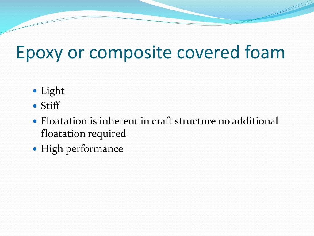 Epoxy or composite covered foam
