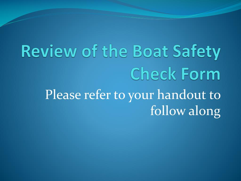 Review of the Boat Safety Check Form