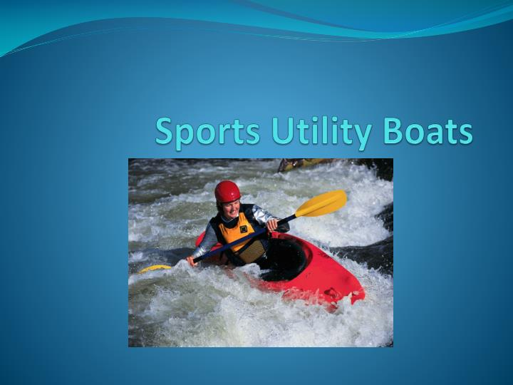 Sports utility boats