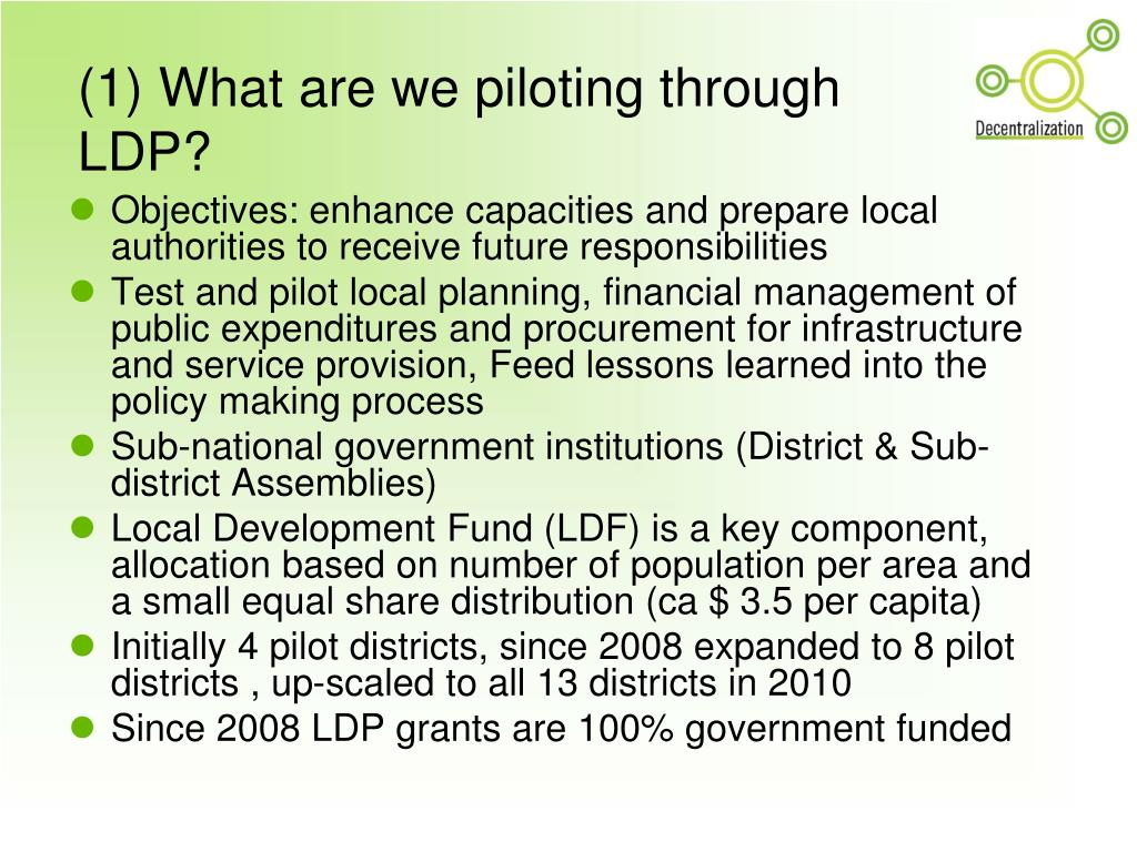 (1) What are we piloting through LDP?