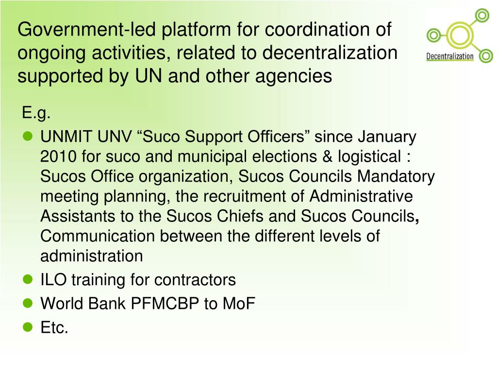 Government-led platform for coordination of ongoing activities, related to decentralization supported by UN and other agencies