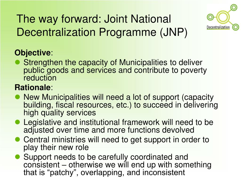 The way forward: Joint National Decentralization Programme (JNP)