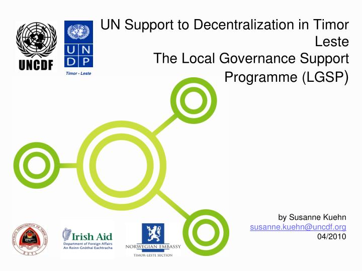 Un support to decentralization in timor leste the local governance support programme lgsp