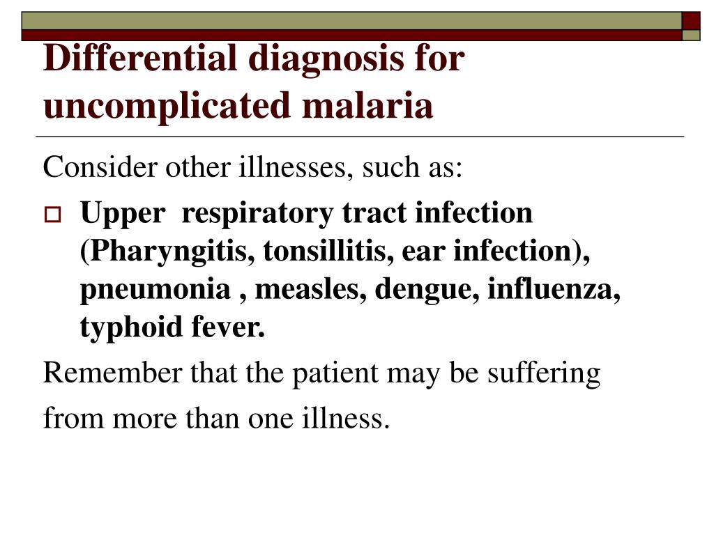 Differential diagnosis for uncomplicated malaria