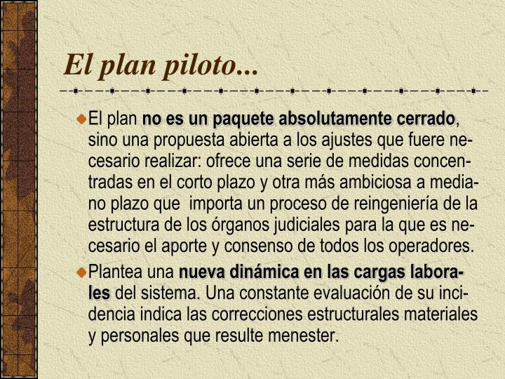 El plan piloto...