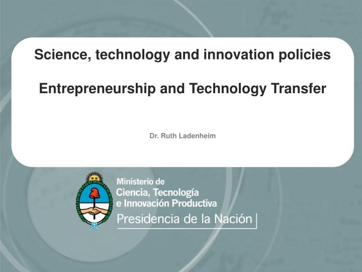 Science, technology and innovation policies