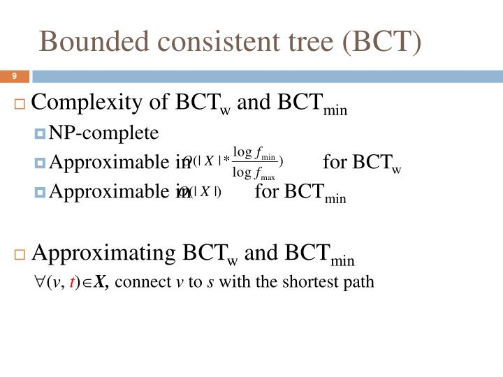 Bounded consistent tree (BCT)