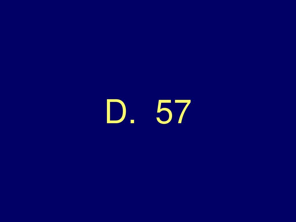 D.  57