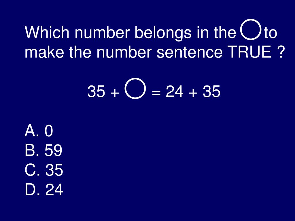 Which number belongs in the      to make the number sentence TRUE ?