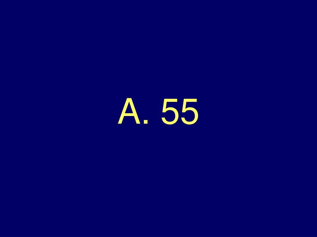 A. 55