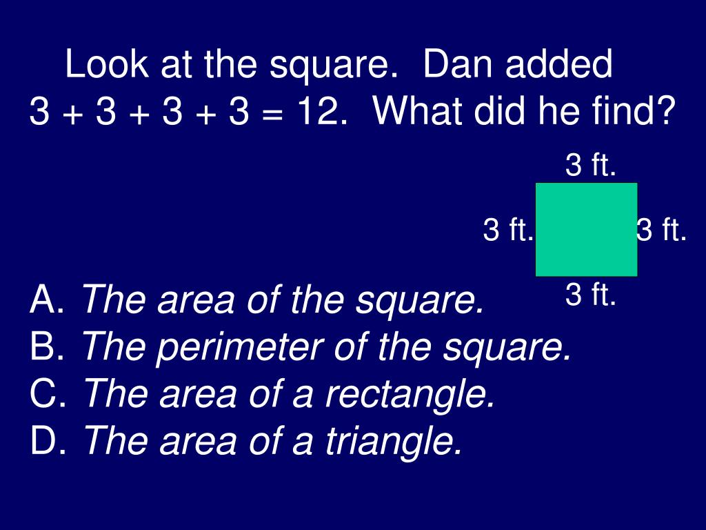 Look at the square.  Dan added