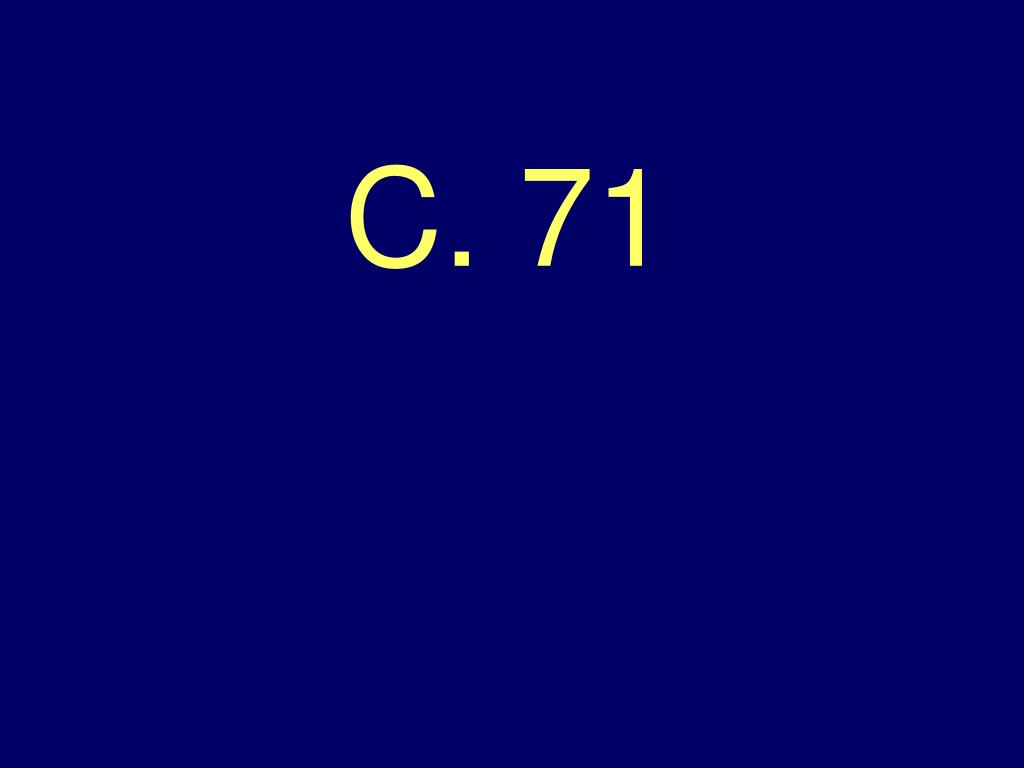 C. 71