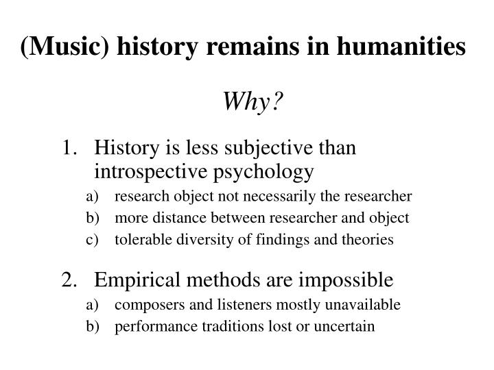(Music) history remains in humanities