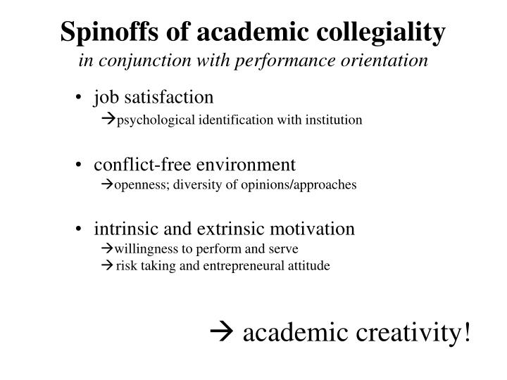 Spinoffs of academic collegiality
