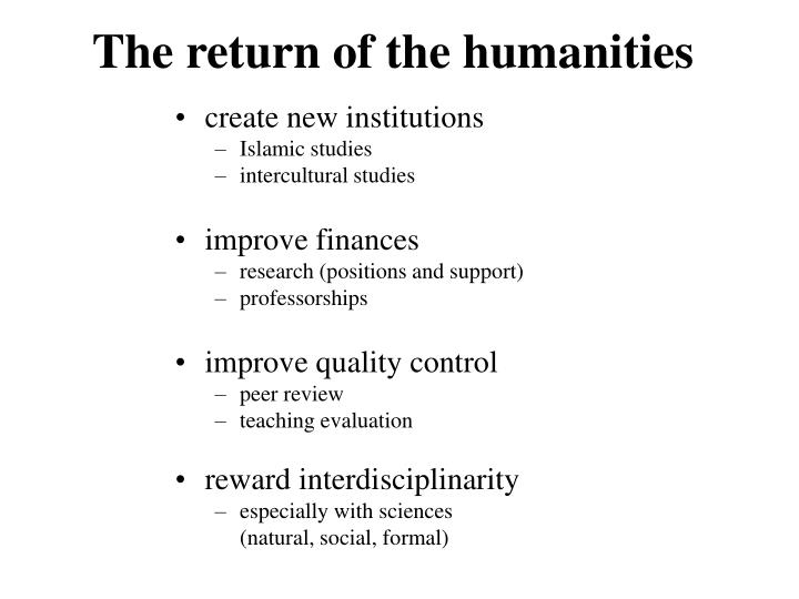 The return of the humanities
