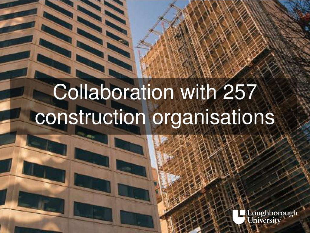 Collaboration with 257 construction organisations