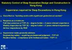 statutory control of deep excavation design and construction in hong kong12