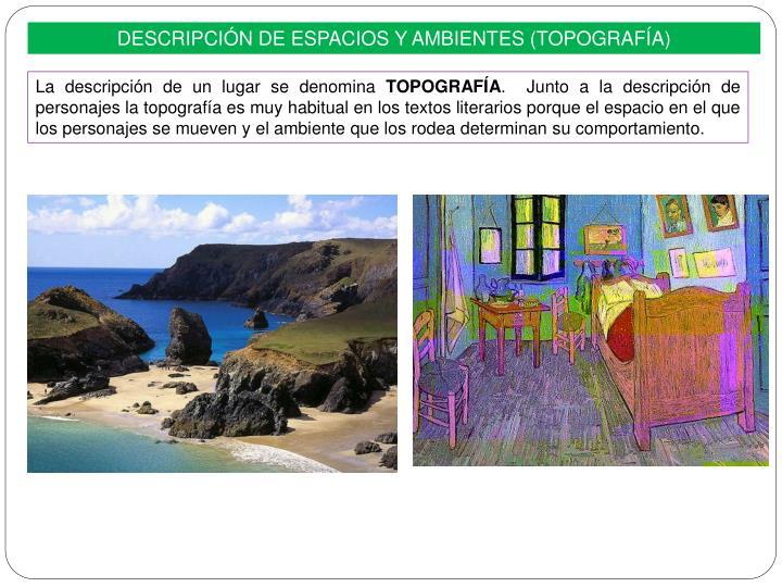 DESCRIPCIÓN DE ESPACIOS Y AMBIENTES (TOPOGRAFÍA)