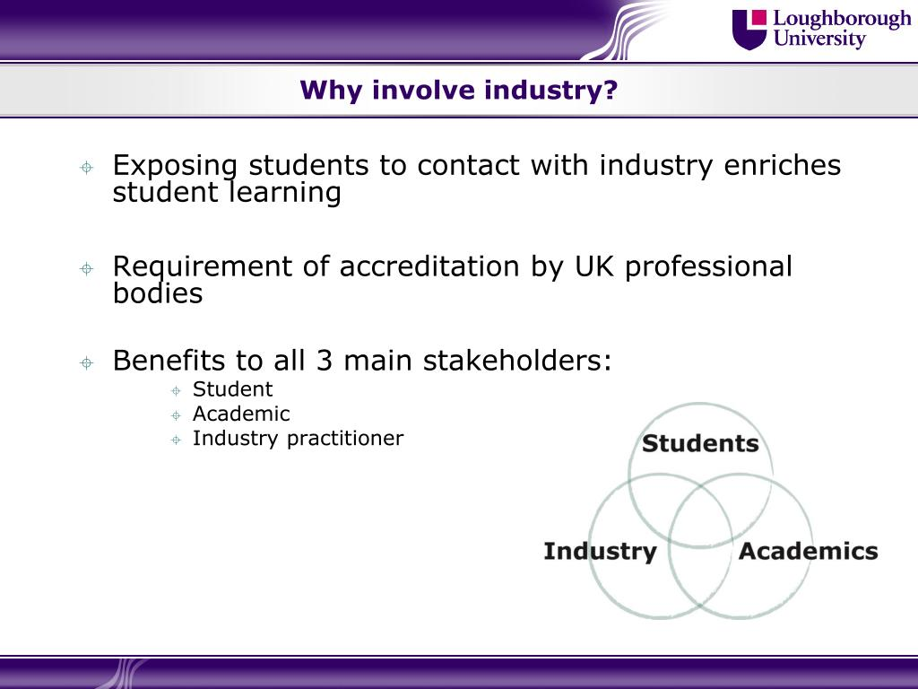 Why involve industry?