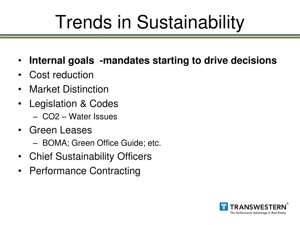 Internal goals  -mandates starting to drive decisions