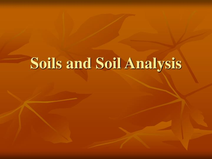 Soils and soil analysis