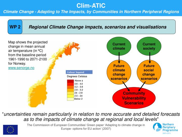 Regional Climate Change impacts, scenarios and visualisations