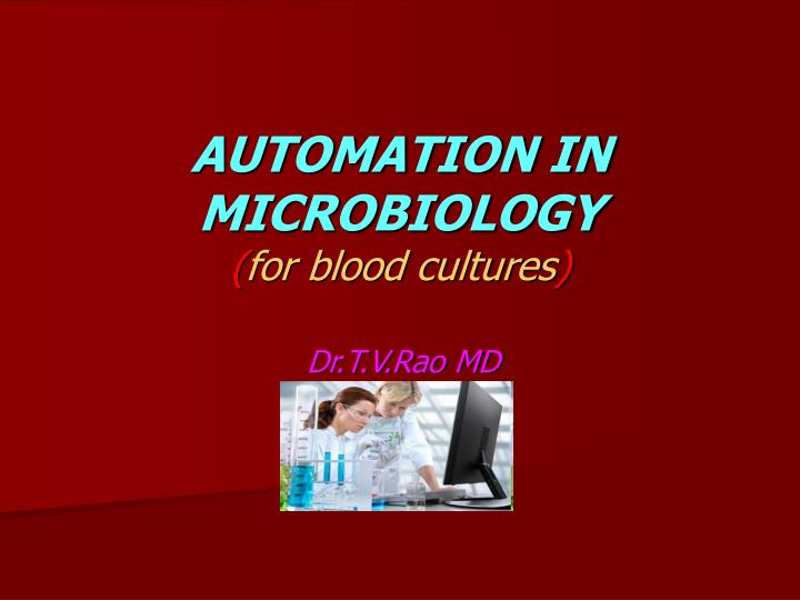 Automation in microbiology for blood cultures