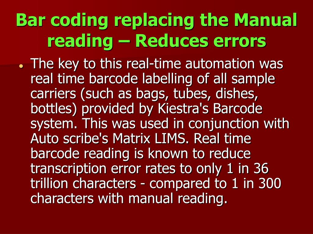 Bar coding replacing the Manual reading – Reduces errors