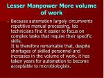 lesser manpower more volume of work