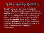 quality replacing quantitity