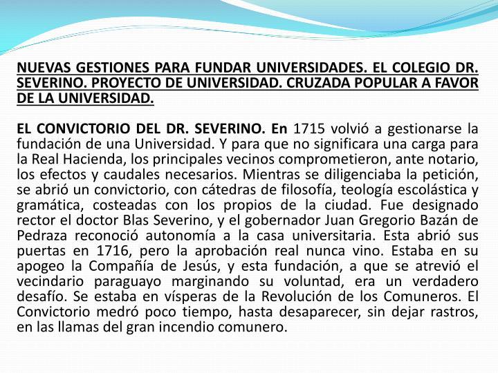 NUEVAS GESTIONES PARA FUNDAR UNIVERSIDADES. EL COLEGIO DR. SEVERINO. PROYECTO DE UNIVERSIDAD. CRUZADA POPULAR A FAVOR DE LA UNIVERSIDAD.