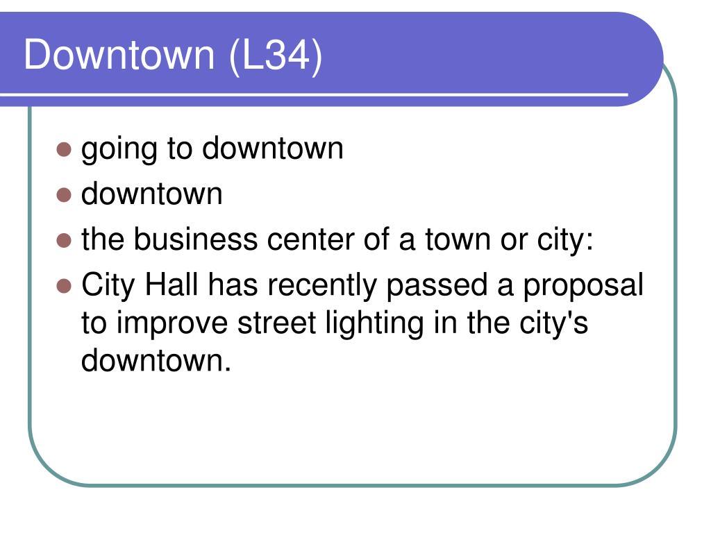 Downtown (L34)