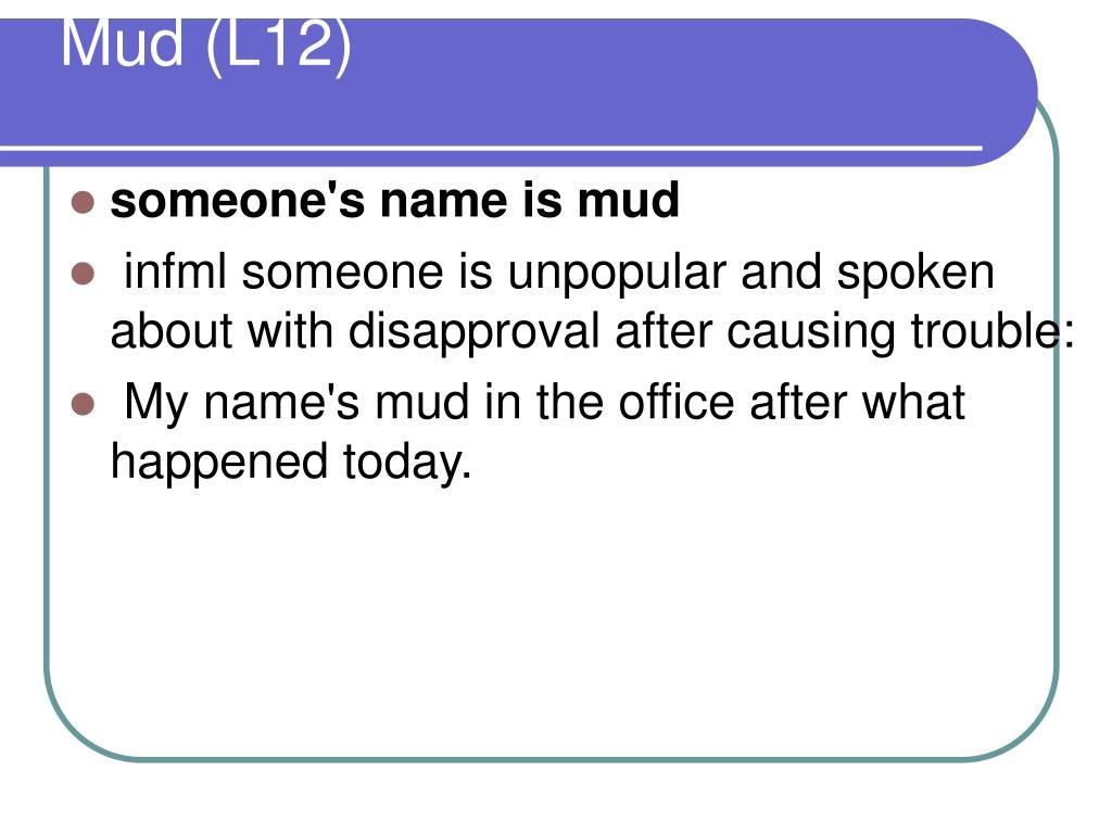 Mud (L12)