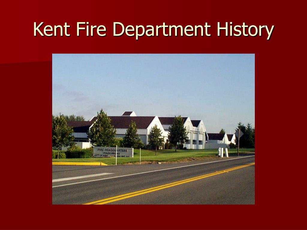 Kent Fire Department History