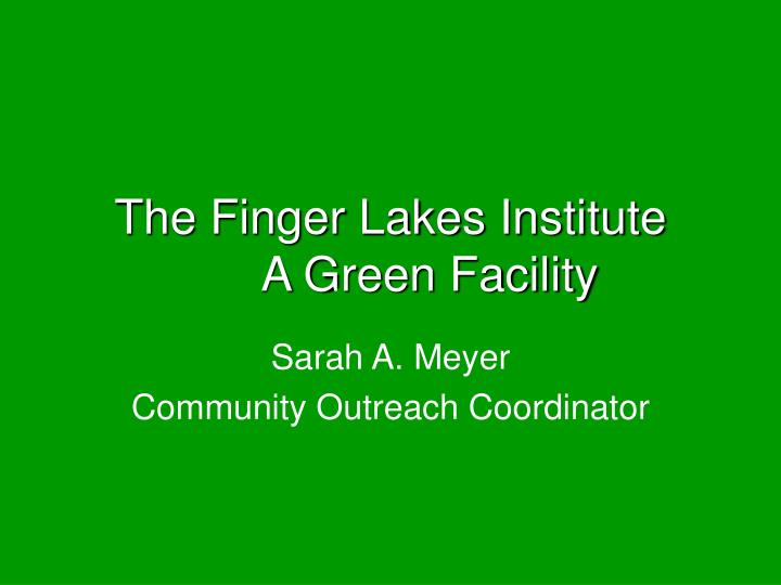 The finger lakes institute a green facility