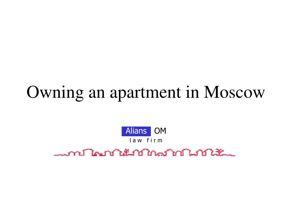 Owning an apartment in Moscow