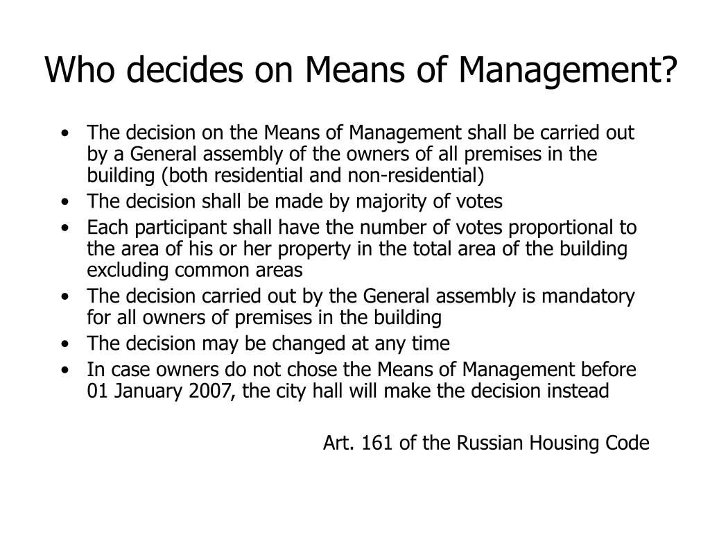 Who decides on Means of Management?