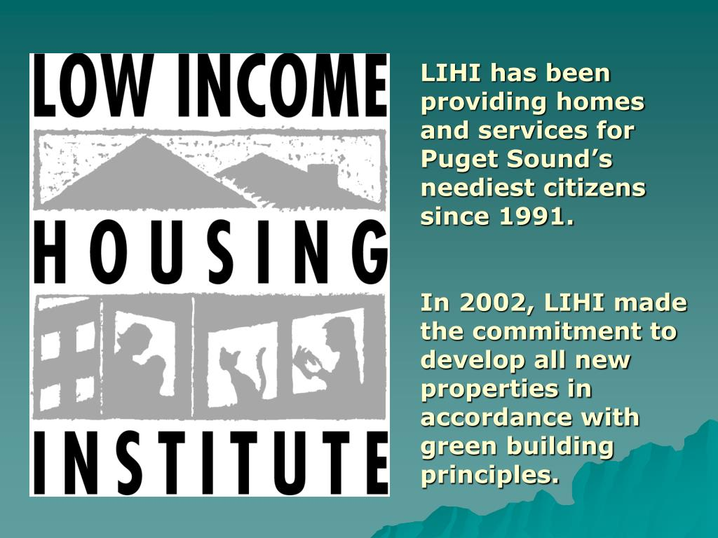 LIHI has been providing homes and services for  Puget Sound's neediest citizens since 1991.
