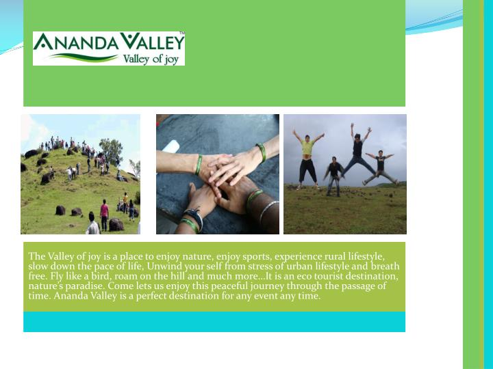 The Valley of joy is a place to enjoy nature, enjoy sports, experience rural lifestyle, slow down th...