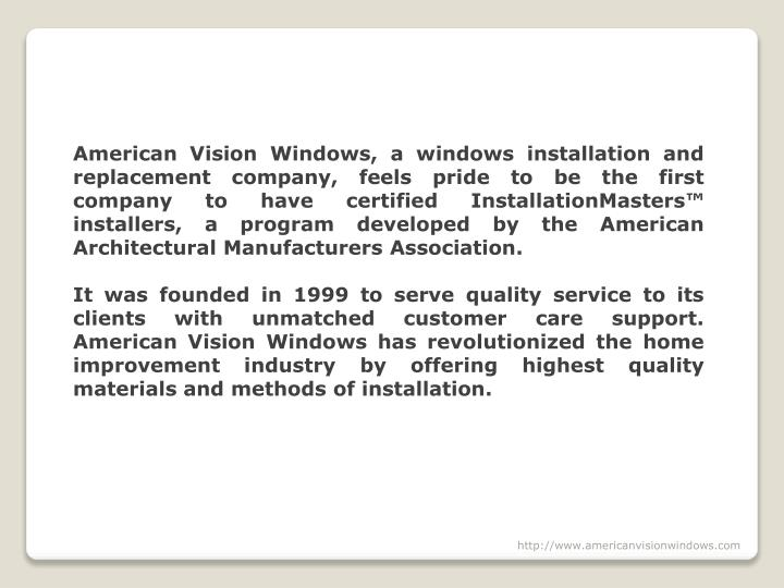 American Vision Windows, a windows installation and replacement company, feels pride to be the first...